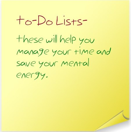 Write down activities & important To-Do Lists to help your brain  focus.